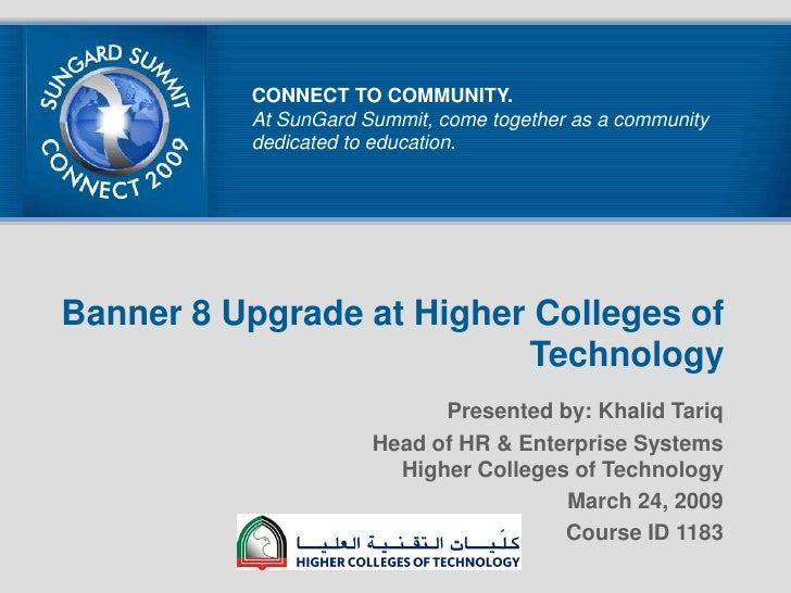 CONNECT TO COMMUNITY.<br />At SunGard Summit, come together as a community dedicated to education.<br />Banner 8 Upgrade a...