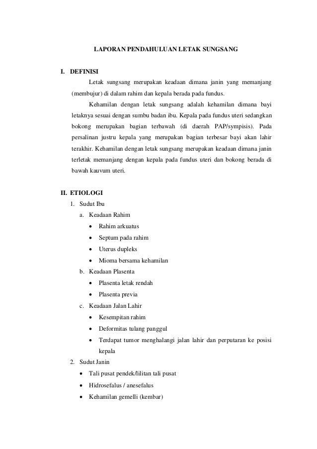 LAPORAN PENDAHULUAN LETAK SUNGSANG I. DEFINISI Letak sungsang merupakan keadaan dimana janin yang memanjang (membujur) di ...