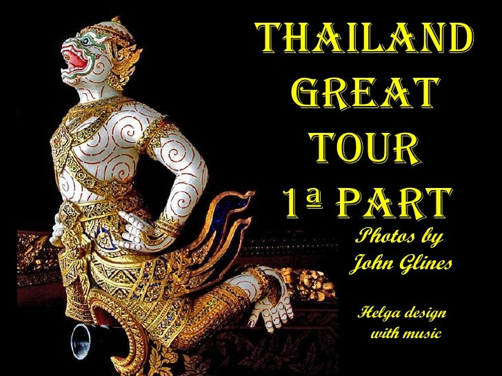 Thailand Great Tour 1ª part Photos by  John Glines Helga design with music