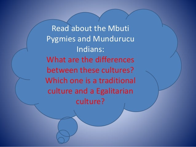 mbuti culture essay Here we look at the conclusions of cross-cultural studies that ask: what are   some of the best recently known cases are the mbuti of the ituri.