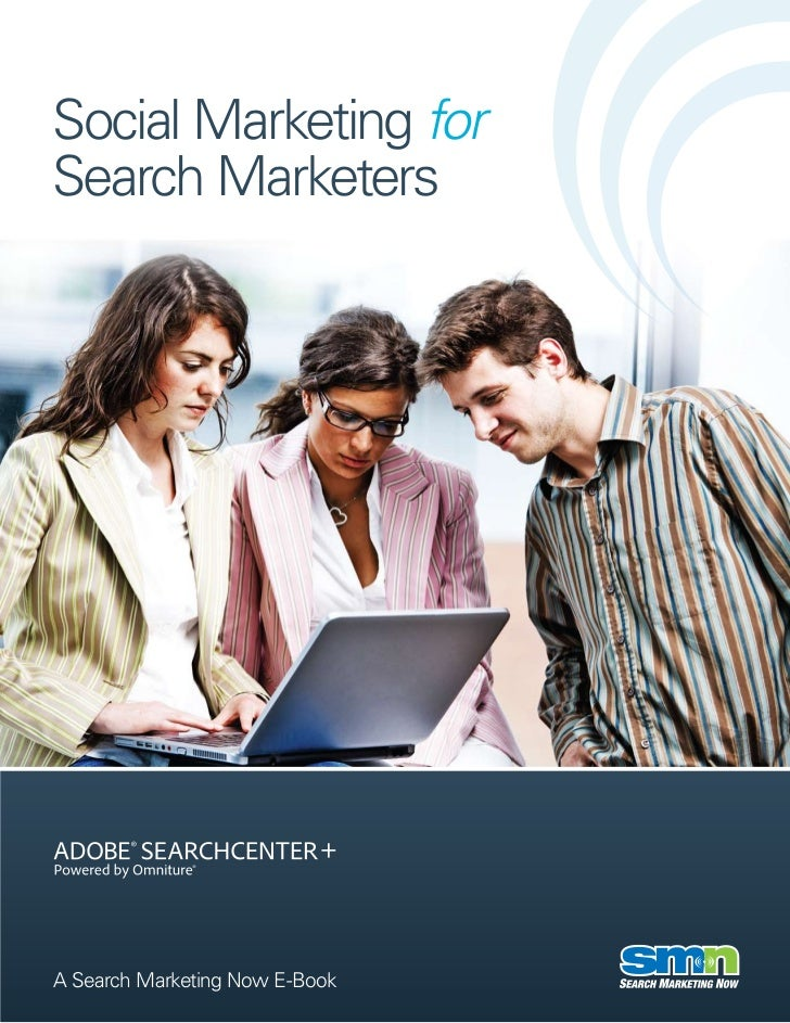 Social Marketing forSearch MarketersA Search Marketing Now E-Book