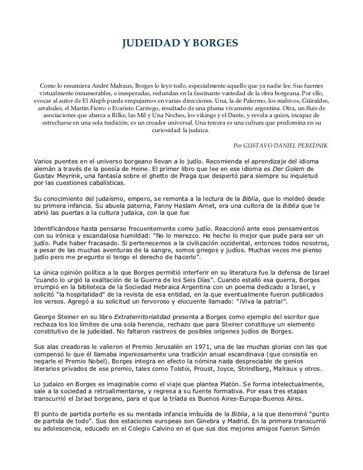 JUDEIDAD Y BORGES  Como lo resumiera André Malraux, Borges lo leyó todo, especialmente aquello que ya nadie lee. Sus fuent...