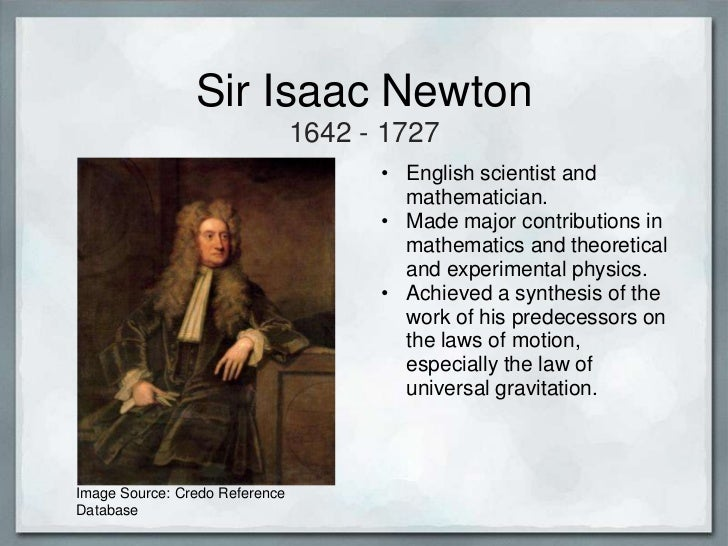 a biography and life work of isaac newton an english scientist Sir isaac newton: isaac newton, english physicist and mathematician who was the  dominated the final 25 years of newton's life  biography of newton isaac.