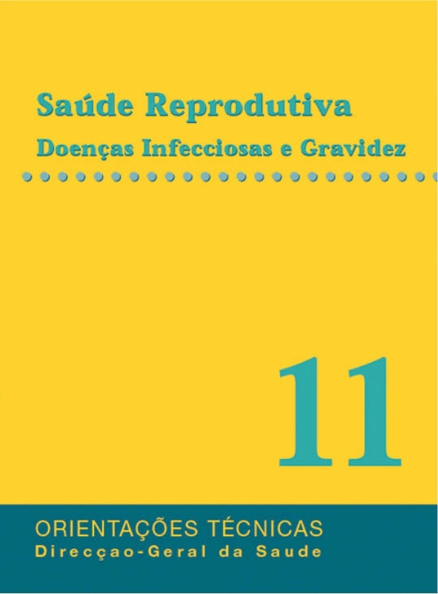 Saúde Reprodutiva DOENÇAS INFECCIOSAS E GRAVIDEZ Direcção-Geral da Saúde Divisão de Saúde Materna, Infantil e dos Adolesce...