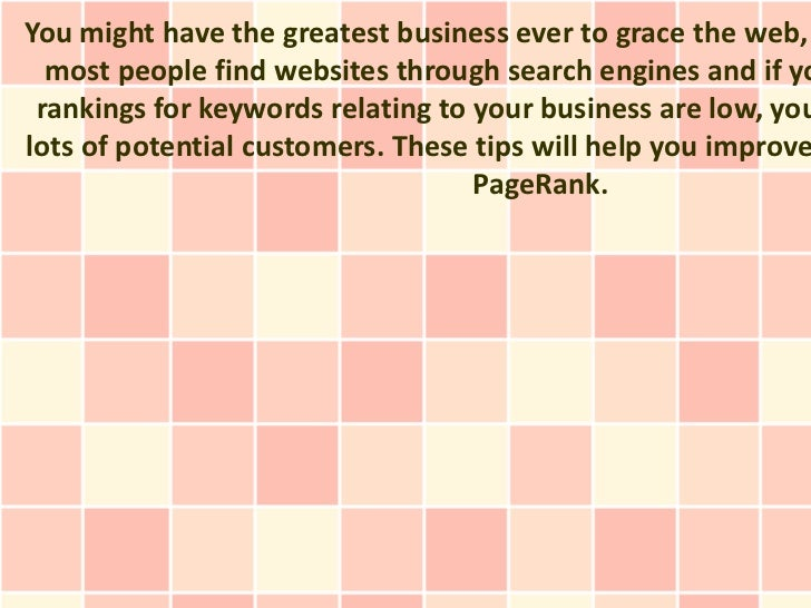 You might have the greatest business ever to grace the web,  most people find websites through search engines and if yo ra...