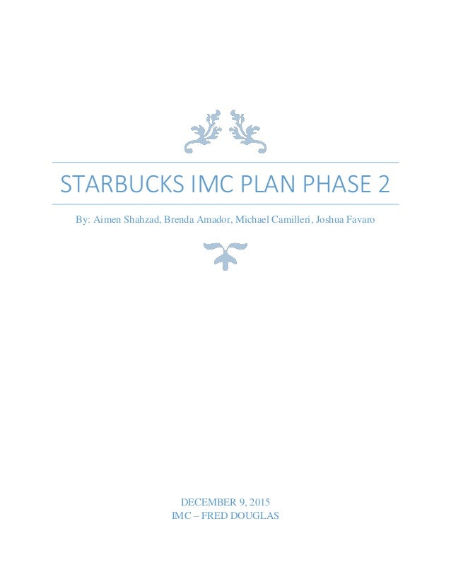 starbuck s and imc Free essays on imc plan of starbucks for students use our papers to help you with yours 1 - 30.