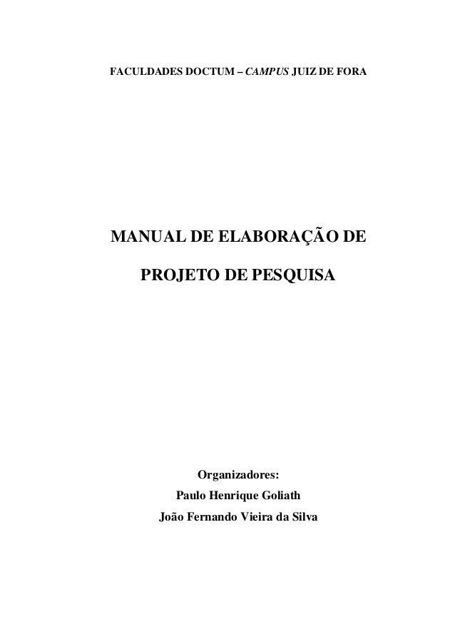 FACULDADES DOCTUM – CAMPUS JUIZ DE FORAMANUAL DE ELABORAÇÃO DE    PROJETO DE PESQUISA              Organizadores:         ...
