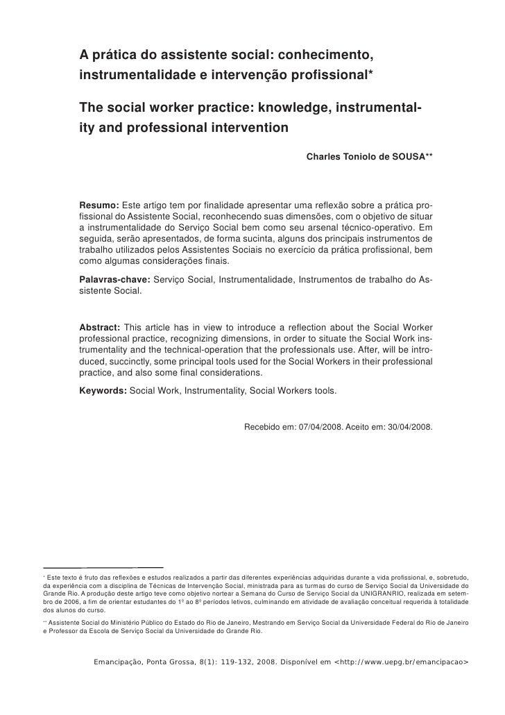 A prática do assistente social: conhecimento,            instrumentalidade e intervenção profissional*            The socia...