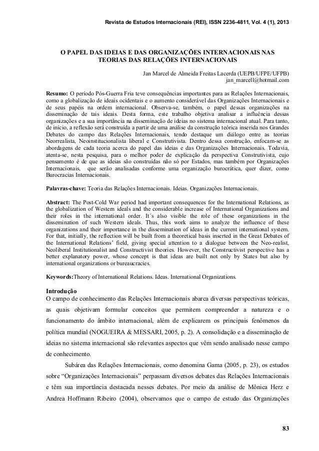 Revista de Estudos Internacionais (REI), ISSN 2236-4811, Vol. 4 (1), 2013 83 O PAPEL DAS IDEIAS E DAS ORGANIZAÇÕES INTERNA...
