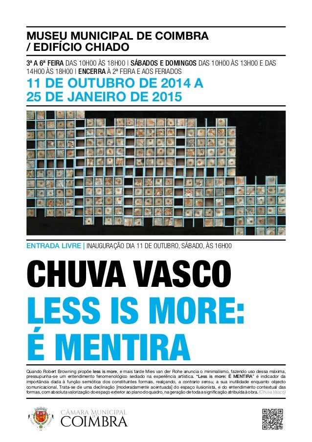 MUSEU MUNICIPAL DE COIMBRA  / EDIFíCIO CHIADO  3ª a 6ª feira das 10H00 às 18h00 | Sábados e Domingos das 10h00 às 13h00 e ...
