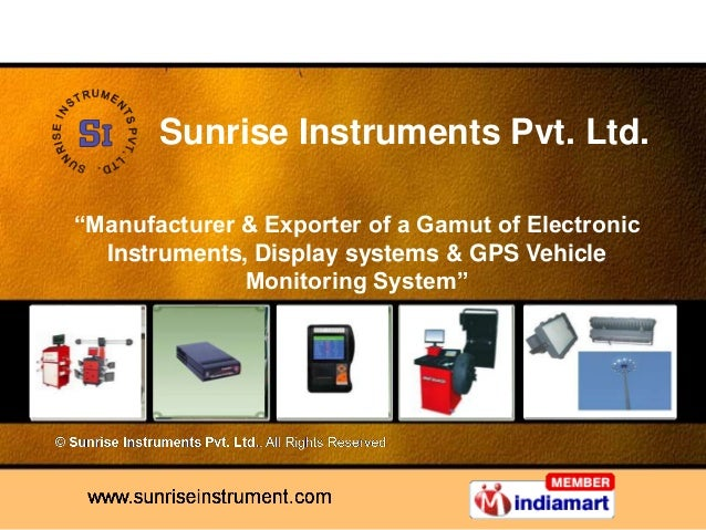 """""""Manufacturer & Exporter of a Gamut of Electronic Instruments, Display systems & GPS Vehicle Monitoring System"""" Sunrise In..."""