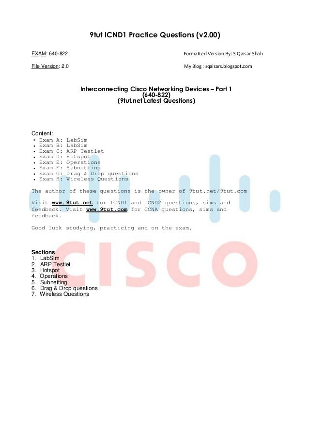 9tut ICND1 Practice Questions (v2.00)EXAM: 640-822                                        Formatted Version By: S Qaisar S...