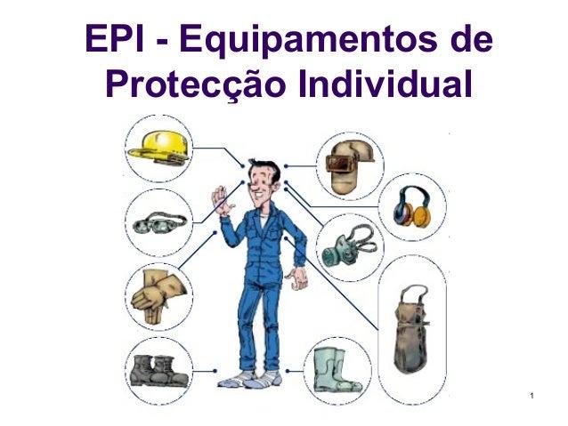 1 EPI - Equipamentos de Protecção Individual