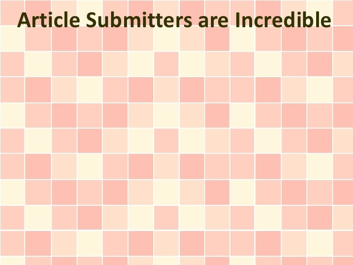 Article Submitters are Incredible