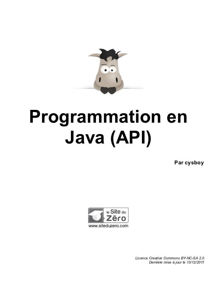 Programmation en    Java (API)                                                  Par cysboy      www.siteduzero.com        ...