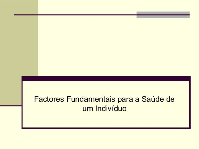 Factores Fundamentais para a Saúde de um Indivíduo