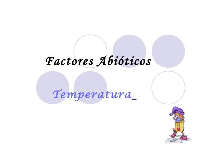 Factores Abióticos Temperatura