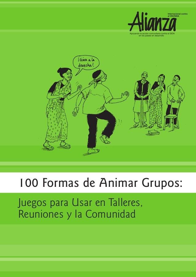 100 Formas de Animar Grupos: Juegos para Usar en Talleres, Reuniones y la Comunidad