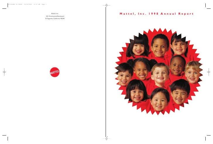 M AT T E L , I N C . 1 9 9 8   A N N UA L RE P O RT           Mattel, Inc. 1998 Annual Report