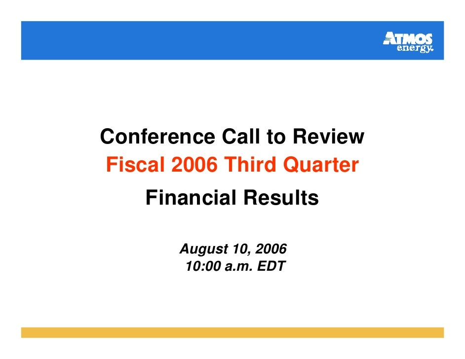 Conference Call to Review Fiscal 2006 Third Quarter     Financial Results         August 10, 2006         10:00 a.m. EDT