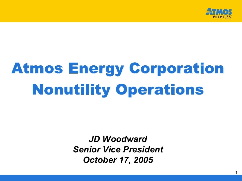 Atmos Energy Corporation   Nonutility Operations            JD Woodward       Senior Vice President         October 17, 20...