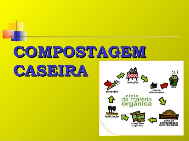 COMPOSTAGEMCOMPOSTAGEMCASEIRACASEIRA
