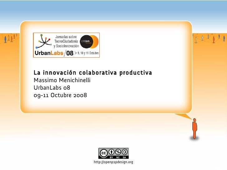 UrbanLabs 08: Grupo A . La Innovación colaborativa productiva