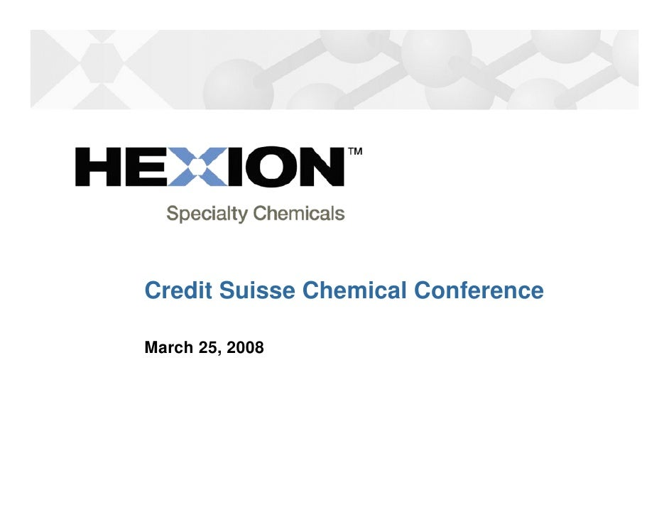 Credit Suisse Chemical Conference  March 25, 2008