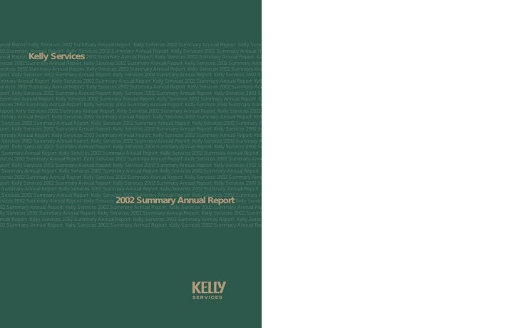 nual Report Kelly Services 2002 Summary Annual Report Kelly Services 2002 Summary Annual Report Kelly Services   2 Summary...
