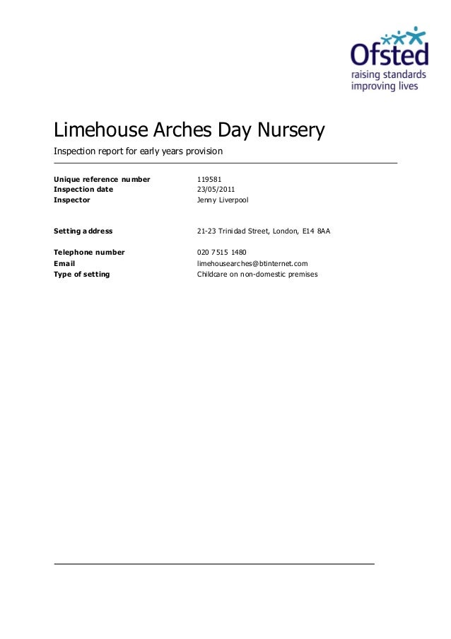 Limehouse Arches Day Nursery Inspection report for early years provision Unique reference number 119581 Inspection date 23...
