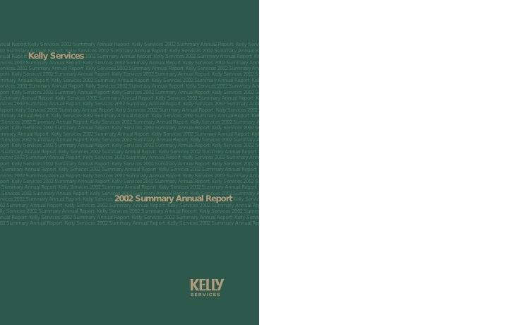 nual Report Kelly Services 2002 Summary Annual Report Kelly Services 2002 Summary Annual Report Kelly Services   2 Summary...