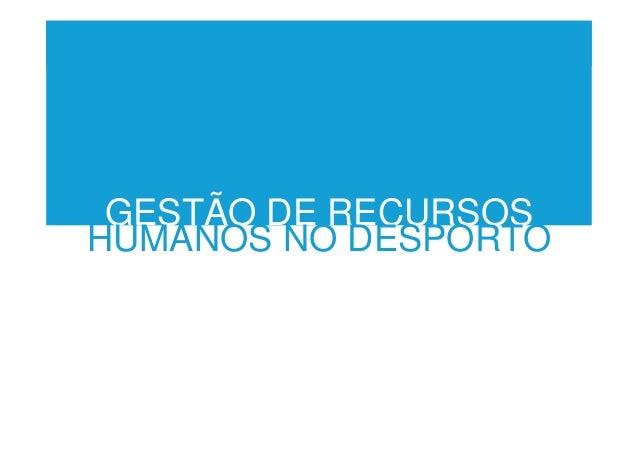 GESTÃO DE RECURSOS HUMANOS NO DESPORTO