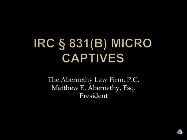 The Abernethy Law Firm, P.C. Matthew E. Abernethy, Esq. President