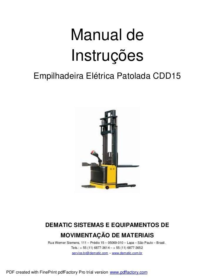 Manual de                                   Instruções              Empilhadeira Elétrica Patolada CDD15                  ...