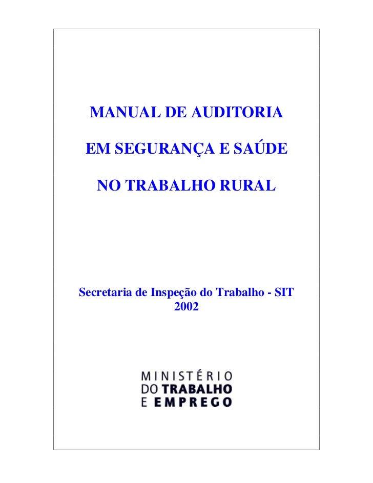 MANUAL DE AUDITORIA EM SEGURANÇA E SAÚDE   NO TRABALHO RURALSecretaria de Inspeção do Trabalho - SIT                  2002