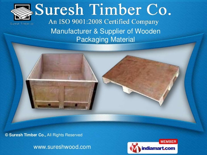 Manufacturer & Supplier of Wooden                              Packaging Material© Suresh Timber Co., All Rights Reserved ...