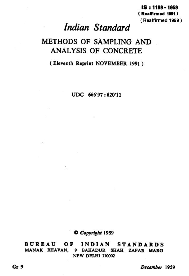 Gr 9 IS : 1199- 1959 ( Reaffirmed IS91 1 Indian Standard METHODS OF SAMPLING AND ANALYSIS OF CONCRETE ( Eleventh Reprint N...
