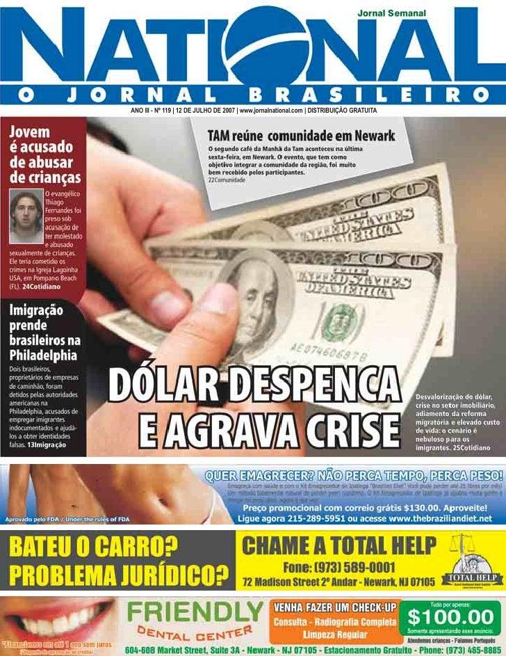 ANO III - Nº 119 | 12 DE JULHO DE 2007 | www.jornalnational.com | DISTRIBUIÇÃO GRATUITA