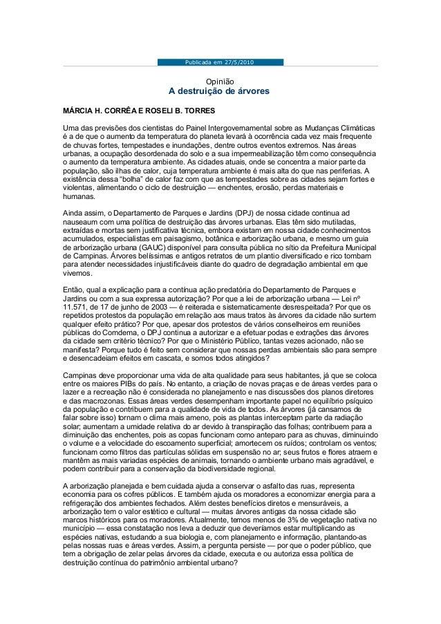 Publicada em 27/5/2010 Opinião A destruição de árvores MÁRCIA H. CORRÊA E ROSELI B. TORRES Uma das previsões dos cientista...