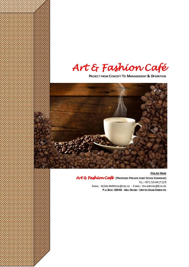 Art & Fashion Café PROJECT FROM CONCEPT TO MANAGEMENT & OPERATION HALIM HANI Art & Fashion Café (PROPOSED PRIVATE JOINT ST...