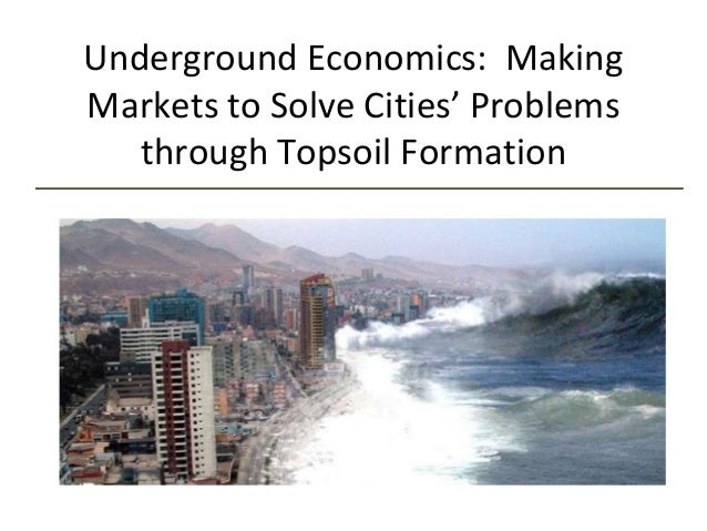 Underground Economics: Making Markets to Solve Cities' Problems through Topsoil Formation