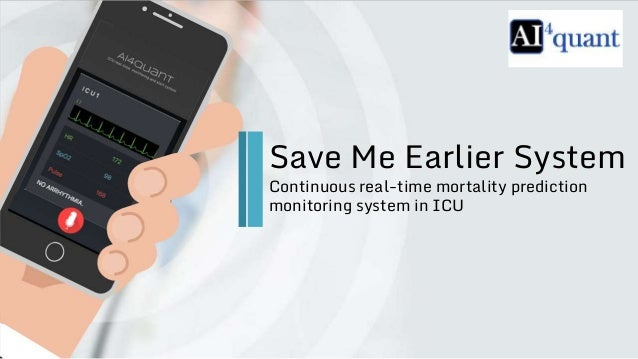 Save Me Earlier System Continuous real-time mortality prediction monitoring system in ICU