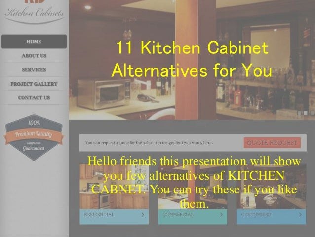 11 kitchen cabinet alternatives for you hello friends this presentation will show you few alternatives of - Kd Kitchen Cabinets