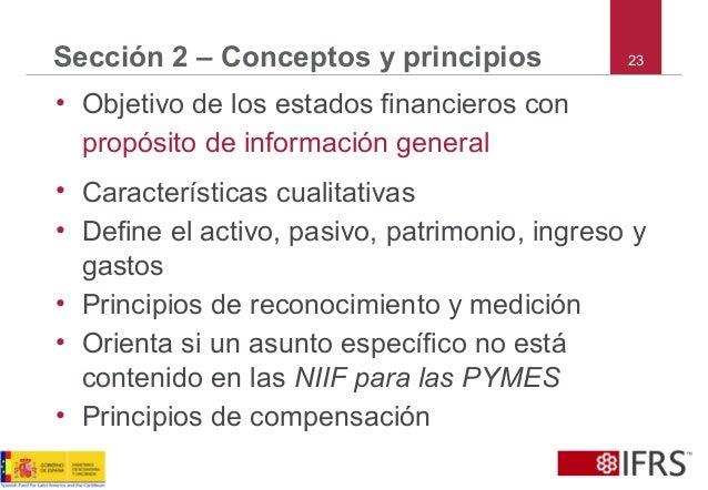 23Sección 2 – Conceptos y principios • Objetivo de los estados financieros con propósito de información general • Caracter...