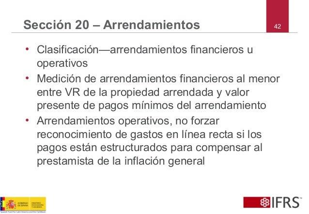 42Sección 20 – Arrendamientos • Clasificación—arrendamientos financieros u operativos • Medición de arrendamientos financi...