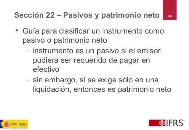 44Sección 22 – Pasivos y patrimonio neto • Guía para clasificar un instrumento como pasivo o patrimonio neto – instrumento...