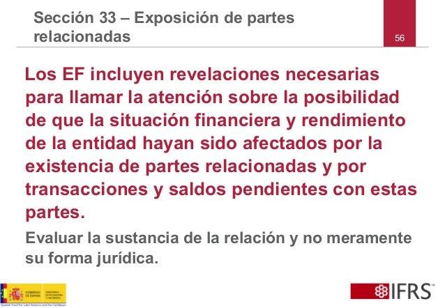 56 Sección 33 – Exposición de partes relacionadas Los EF incluyen revelaciones necesarias para llamar la atención sobre la...