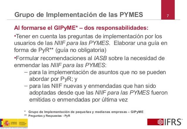 7Grupo de Implementación de las PYMES Al formarse el GIPyME* – dos responsabilidades: •Tener en cuenta las preguntas de im...