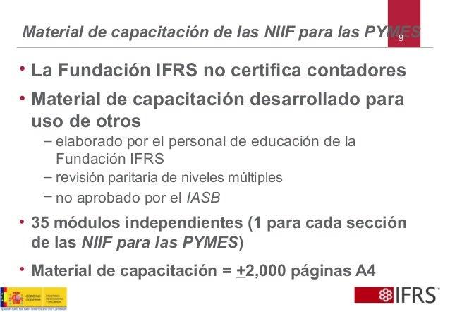 Material de capacitación de las NIIF para las PYMES • La Fundación IFRS no certifica contadores • Material de capacitación...