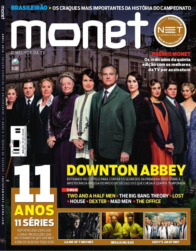 ABRIL2014|EDIÇÃOESPECIALDEANIVERSÁRIO:11ANOSE11SÉRIESDESUCESSO|revistamonet.globo.com O MELHOR DA TV BRASILEIRÃO> OSCRAQUE...
